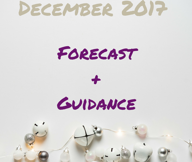 December 2017 Forecast + guidance